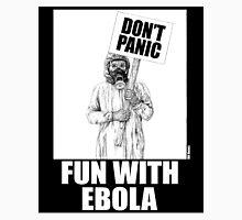 Fun with Ebola Unisex T-Shirt