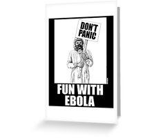 Fun with Ebola Greeting Card