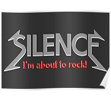 Silence | I'm about to rock Poster