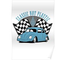 VW Beetle Classic Not Plastic Design Poster