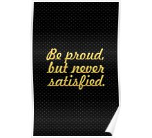 Be proud... Gym Motivational Quote Poster