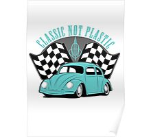 VW Beetle Classic Not Plastic Design in turquoise Poster