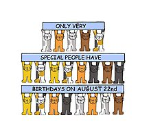 Cats celebrating a birthday on August 22nd. Photographic Print