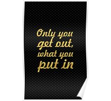 Only you get out... Gym Motivational Quote Poster