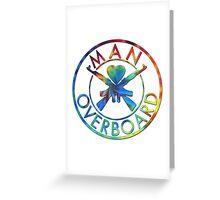 Man Overboard Tye Dye Greeting Card
