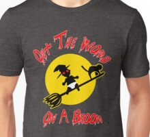 Out The Womb On A Broom - Cover your Naked Witch Body Unisex T-Shirt