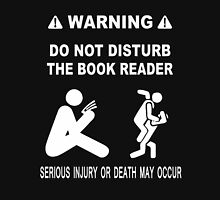 The book reader serious injury or death may occur Unisex T-Shirt
