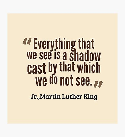 Martin Luther King - Quote Photographic Print