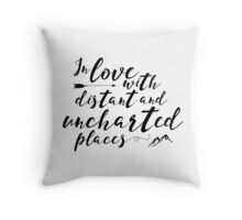 In Love With Distant And Uncharted Places Throw Pillow