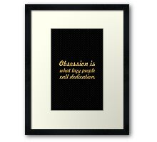 Obsession is what... Gym Motivational Quote Framed Print