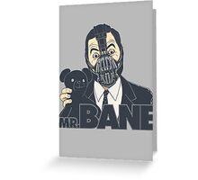 Mr. Bane Greeting Card