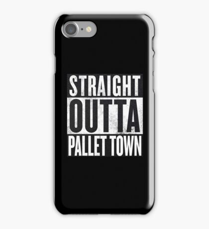 Straight Outta Pallet Town iPhone Case/Skin