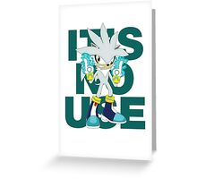 """""""It's No Use!"""" SFW Version Greeting Card"""