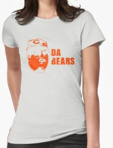 DA BEARS Chicago bears shirt funny Womens Fitted T-Shirt