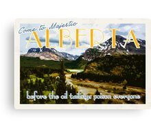 Come to Alberta  Canvas Print