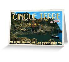 Visit Cinque Terre, bring a translator Greeting Card