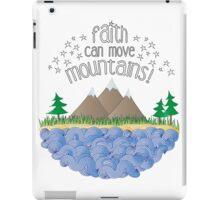 Faith can move mountains iPad Case/Skin