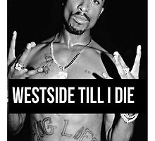 "Tupac ""West Side"" Quote Supreme by ContrastLegends"