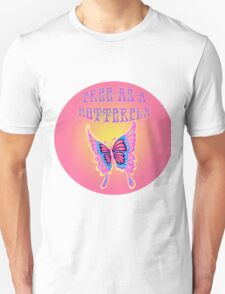 Free As A Butterfly Unisex T-Shirt