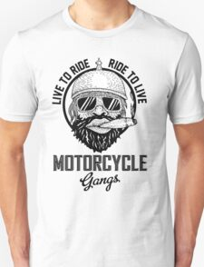 Live to ride motorcycle gangs Unisex T-Shirt
