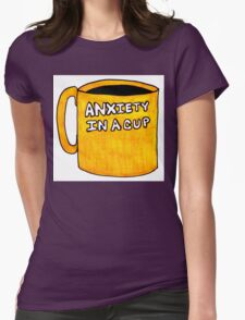 Anxiety in a Cup Womens Fitted T-Shirt