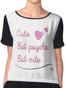 CUTE BUT PSYCHO Chiffon Top