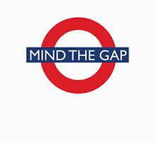 Mind The Gap - British - London Underground Design Unisex T-Shirt