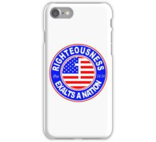 RIGHTEOUSNESS EXALTS A NATION - USA  iPhone Case/Skin