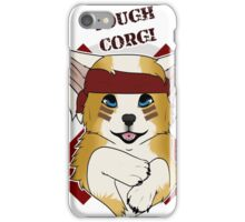 Tough Corgi, Ready for Battle! iPhone Case/Skin