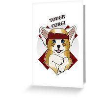 Tough Corgi, Ready for Battle! Greeting Card