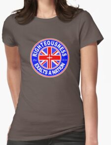 RIGHTEOUSNESS EXALTS A NATION - UK  Womens Fitted T-Shirt