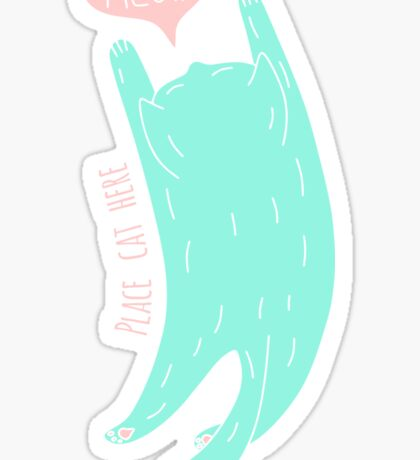 Place cat here Sticker
