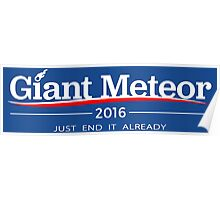 GIANT METEOR 2016 JUST END IT ALREADY Poster