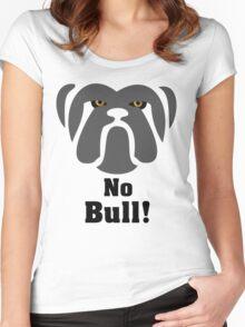 Bulldog Tenacity: No Bull! Women's Fitted Scoop T-Shirt