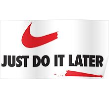 Just Do It Later Poster