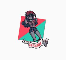 Be Clever Unisex T-Shirt