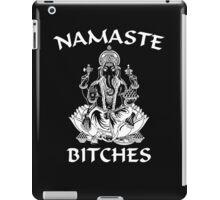 NAMASTE BITCHES! iPad Case/Skin