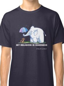 My Religion is Kindness Classic T-Shirt