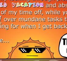Thanks for the time off - Vacation Co-workers Funny Gag Sticker