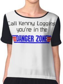 call kenny loggins you're in the danger zone Chiffon Top