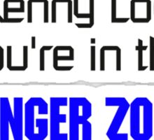 call kenny loggins you're in the danger zone Sticker