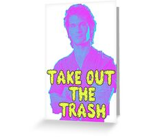 Roadhouse - Take Out The Trash Greeting Card
