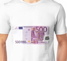 Five Hundred Euro Bill Unisex T-Shirt