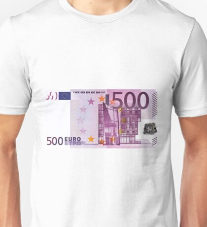 Five Hundred Euro Bill Unisex T-Shirt