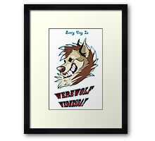 Every Day is Werewolf Wednesday! (color option #1) Framed Print