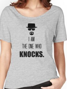 I AmThe One Who Knocks Women's Relaxed Fit T-Shirt