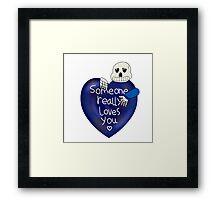 Someone loves you Framed Print