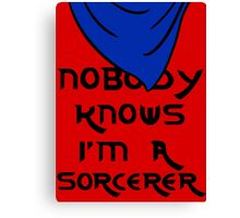 Nobody knows I'm a sorcerer - 2 Canvas Print