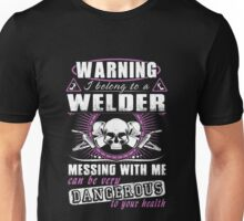 Awesome funny T-shirt design for welder. Unisex T-Shirt