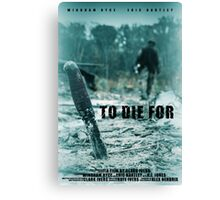 To Die For Movie Poster Canvas Print